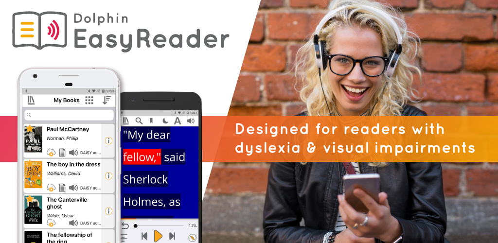 Dolphin EasyReader. Designed for readers with dyslexia and visual impairments