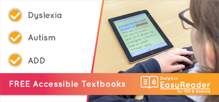 Free Accessible Textbooks - Dyslexia, Autism, ADD