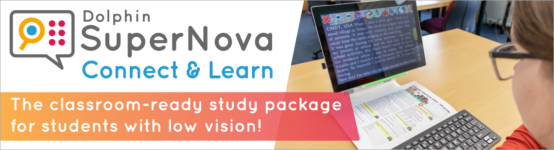 Dolphin SuperNova Connect & Learn. The classroom-ready study package.