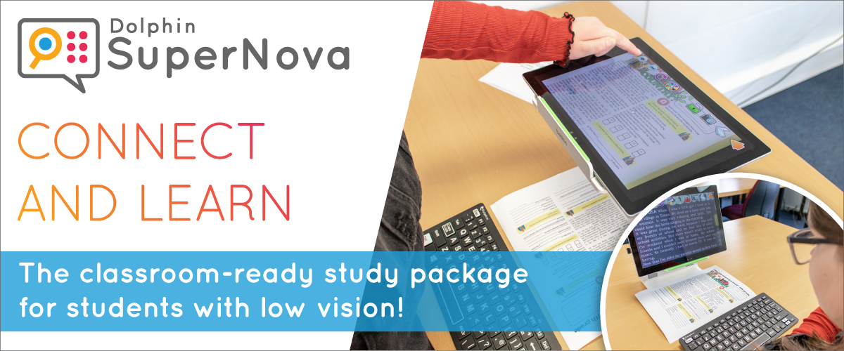 SuperNova Connect and Learn. The classroom-ready study package for students with low vision!