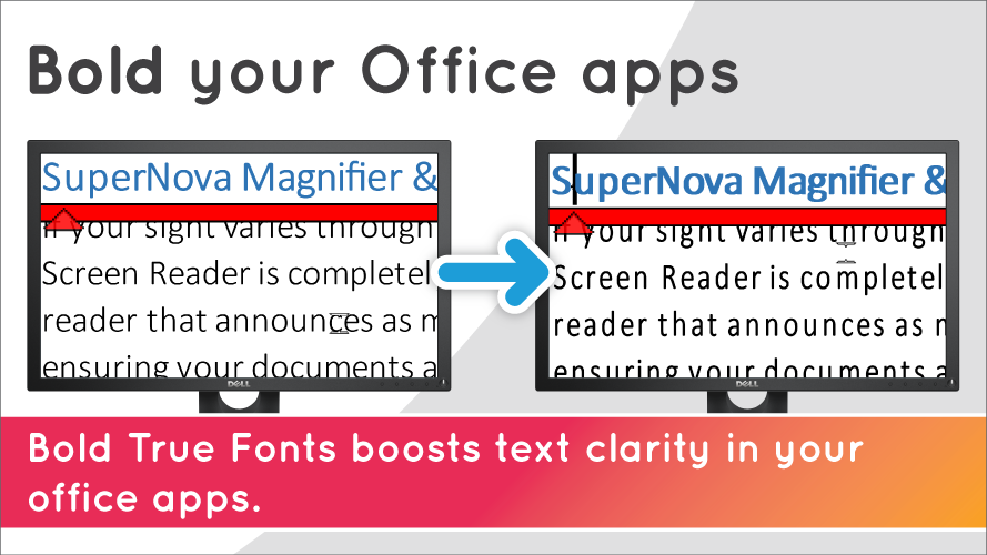 Bold your Office apps. Bold True Fonts boosts test clarity in your office apps. Image shows comparison of Bold fonts for True Fonts both off and on.