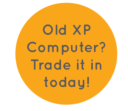 Old XP computer? Trade it in today!